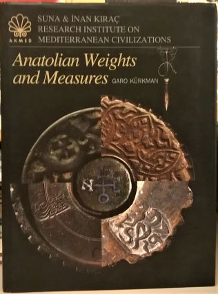 Anatolian Weights and Measures. Garo Kurkman.