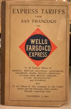 Express Tariffs from San Francisco via Wells Fargo & Co. Express. Wells Fargo.