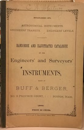 Hand-Book and Illustrated Catalogue of the Engineers' and Surveyors' Instruments, made by Buff &...
