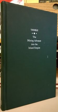 The Mining Advance into the Inland Empire. William J. Trimble.