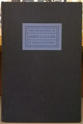 The Adventures of James Collier: First Collector of the Port of San Francisco. Grant Foreman