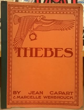 Thebes: The Glory of a Great Past. Jean Capart, Marcelle Werbrouck