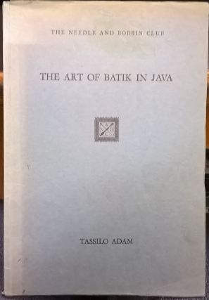 The Art of Batik in Java. Tassilo Adam
