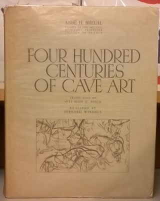 Four Hundred Centuries of Cave Art (10). Abbe H. Breuil