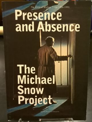 Presence and Absence: The Michael Snow Project. Jim Shedden