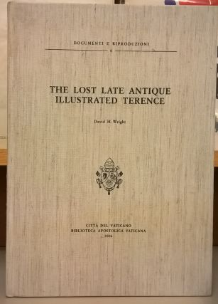 The Lost Late Antique Illustrated Terence. David H. Wright