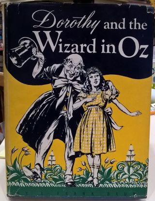 Dorothy and the Wizard in Oz. L. Frank Baum
