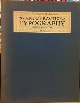 The Art & Practice of Typography. Edmund G. Gress
