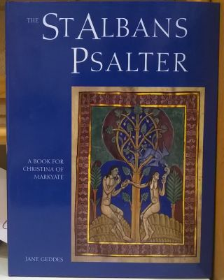 The St. Albans Psalter: A Book for Christina of Markyate. Jane Geddes