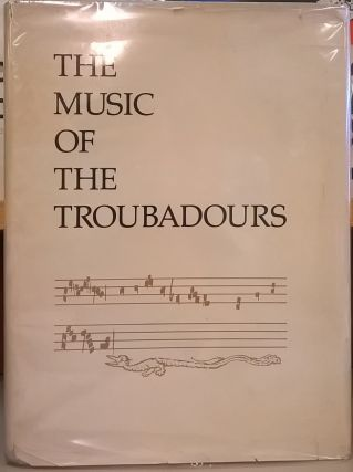 The Music of the Troubadours, volume 1. Peter Whigham