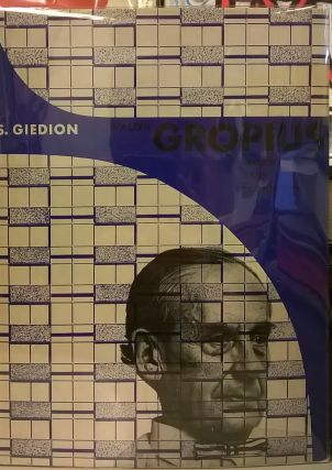 Walter Gropius: Work and Teamwork. S. Giedion