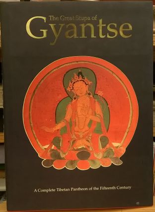 The Great Stupa of Gyantse: A Complete Tibetan Pantheon of the Fifteenth Century. Franco Ricci,...