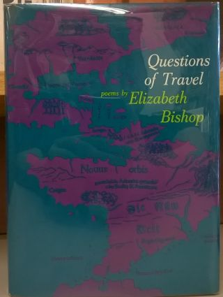 Questions of Travel. Elizabeth Bishop