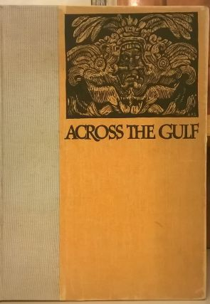 Across the Gulf: A Narration of a Short Journey Through Parts of Yucatan with a Brief Account of...