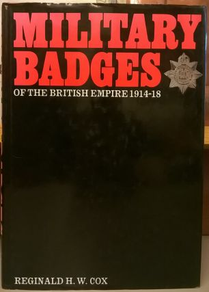 Military Badges of the British Empire 1914-18. Reginald H. W. Cox