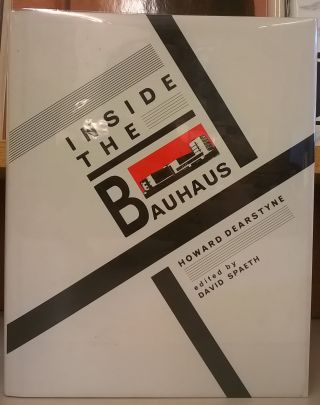 Inside the Bauhaus. Howard Dearstyne