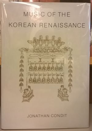 Music of the Korean Renaissance. Jonathan Condit