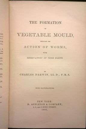 The Formation of Vegetable Mould, Through the Action of Worms, with Observations on Their Habits