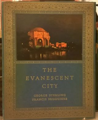 The Evanescent City. George Sterling, Francis Bruguiere