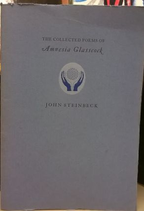 The Collected Poems of Amnesia Glassock. John Steinbeck