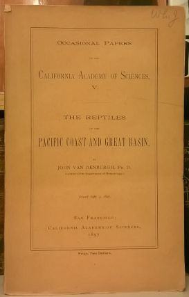 The Reptiles of the Pacific Coast and Great Basin (Occasional Papers of the California Academy of...