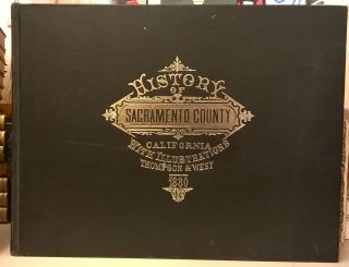 Reproduction of Thompson and West's History of Sacramento County California, with Illustrations....