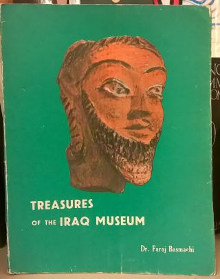 Treasures of the Iraq Museum. Faraj Basmachi