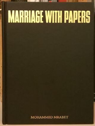 Marriage With Papers. Mohammed Mrabet, Paul Bowles