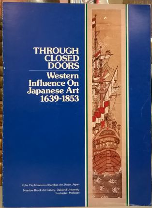 Through Closed Doors: Western Influence On Japanese Art 1639-1853. Cal French