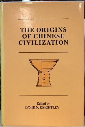 The Origins of Chinese Civilization. David N. Keightley