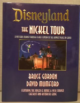 Disneyland, The Nickle Tour: A Postcard Journey Through a Half Century of the Happiest Place on...