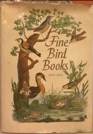 Fine Bird Books 1700-1900. Sacheverell Sitwell, Handsyde Buchanan, James Fisher
