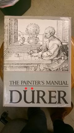 The Painter's Manual. Walter L. Strauss Albrecht Durer, trans