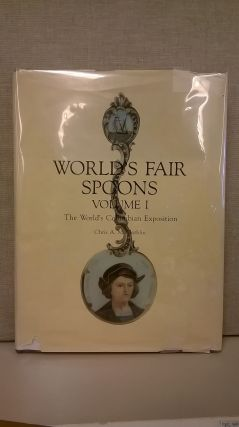 World's Fair Spoons: Volume 1 The World's Columbian Exposition. Chris A. McGlothlin