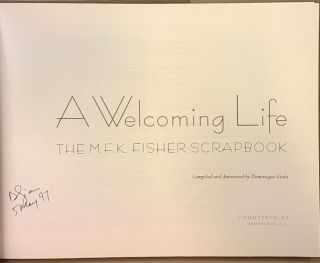 A Welcoming Life: The MFK Fisher Scrapbook