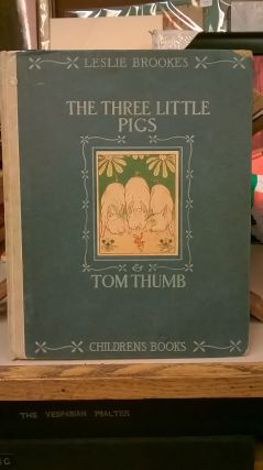 The Three Little Pigs and Tom Thumb. L. Leslie Brooke