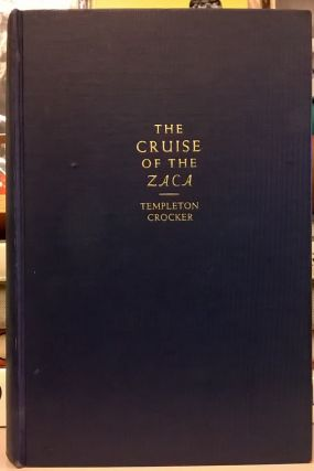 The Cruise of the Zaca. Templeton Crocker