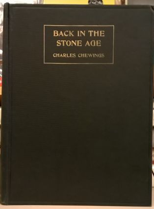 Back in the Stone Age. Charles Chewings