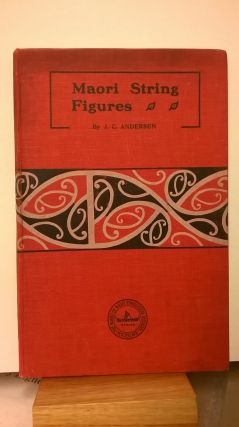 Maori String Figures (Memoirs of the Board of Maori Ethnological Research, Vol 2). Johannes C....
