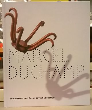 Marcel Duchamp: The Barbara and Aaron Levine Collection. Evelyn C. Hankins