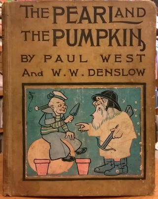 The Pearl and the Pumpkin. Paul West, W. W. Denslow