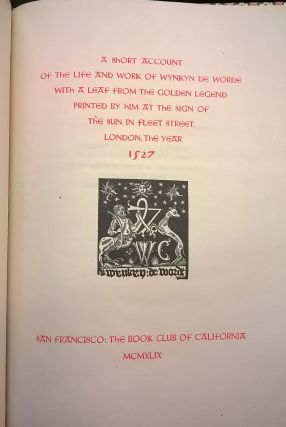 A Short Account of the Life and Work of Wynkin de Worde with a Leaf from the Golden Legend Printed by Him in Fleet Street, London, the Year 1527