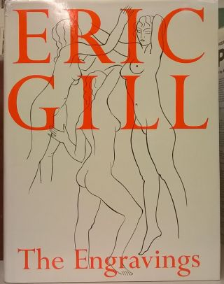 Eric Gill: The Engravings. Eric Gill, Christopher Skelton