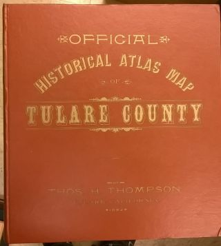 Official Historical Atlas Map of Tulare County. Thos. H. Thompson