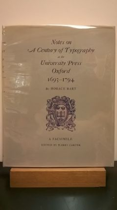 Notes on a Century of Typography at the University Press Oxford 1693-1794 (Facsimile Edition)....