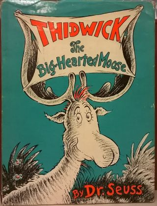 Thidwick the Big Hearted Moose. Dr. Seuss