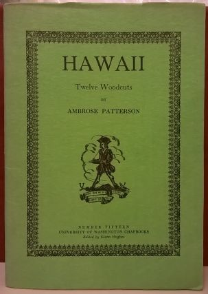 Hawaii: Twelve Woodcuts. Ambrose Patterson