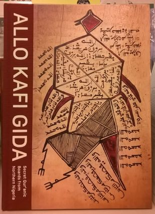 Allo Kafi Gida: Secret Qur'anic Boards from Northern Nigeria. Antoine Lema