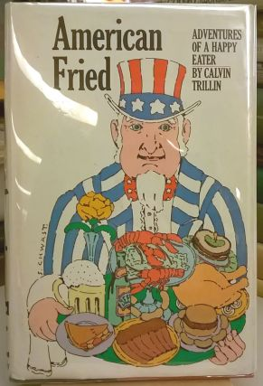 American Fried: Adventures of a Happy Eater. Calvin Trillin