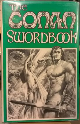 The Conan Swordbook: 27 Examinations of Heroic Fiction. George H. Scithers L. Sprague de Camp